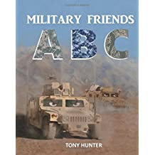 Military Friends ABC: An exciting picture book that teaches children ABCs and NATO phonetic alphabet using military...