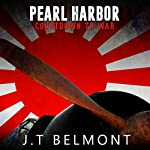 Pearl Harbor: Countdown to War | J.T. Belmont
