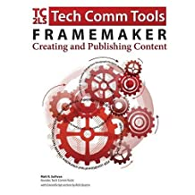FrameMaker - Creating and Publishing Content: Updated for 2015 Release