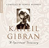 Front cover for the book Kahlil Gibran: A Spiritual Treasury by Suheil Bushrui