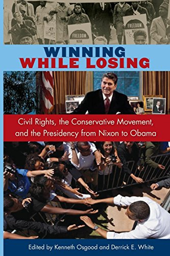 Winning While Losing: Civil Rights, The Conservative Movement and the Presidency from Nixon to Obama (Alan B. and Charna Larkin Symposium on the American Presidency)