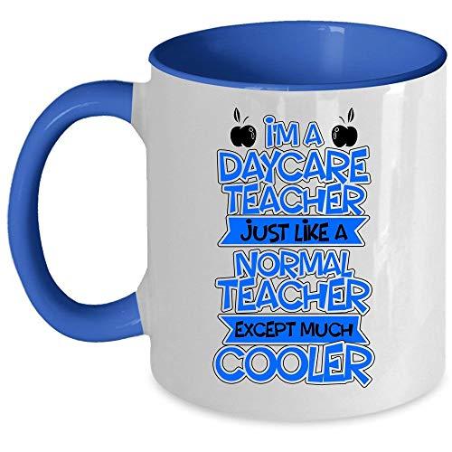 Cool Daycare Teachers Coffee Mug, I'm A Daycare Teacher Just Like A Normal Teacher Accent Mug, Unique Gift Idea for Women (Accent Mug - Blue)]()