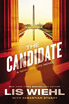 The Candidate (A Newsmakers Novel) by [Wiehl, Lis]