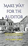 img - for Make Way for the Auditor: Memoirs of a Colonial Civil servant Part 3 - British Honduras (Belize) book / textbook / text book