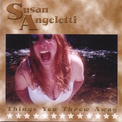 Things You Throw Away by Angeletti, Susan (Susan Throw)