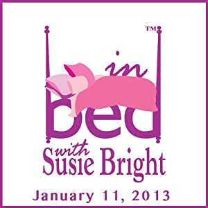 In Bed with Susie Bright 553: Favorite Audiobooks of 2012 - Susie's Sex and Outlier Edition! Performance