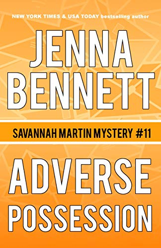 Adverse Possession: A Savannah Martin Novel (Savannah Martin Mysteries Book 11)