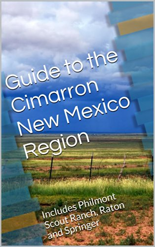 Guide to the Cimarron New Mexico Region: Includes Philmont Scout Ranch, Raton and Springer