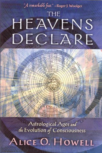 Read Online The Heavens Declare: Astrological Ages and the Evolution of Consciousness pdf