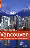 The Rough Guide to Vancouver 3 (Rough Guide Travel Guides)
