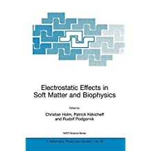 Electrostatic Effects in Soft Matter and Biophysics: Proceedings of the NATO Advanced Research Workshop on Electrostatic Effects in Soft Matter and Biophysics ... 1–13 October 2000 (Nato Science Series II:)