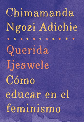Download pdf querida ijeawele cmo educar en el feminismo span download pdf querida ijeawele cmo educar en el feminismo span lang ed of dear ijeawele or a feminist manifesto in fifteen suggestions spanish edition fandeluxe Gallery