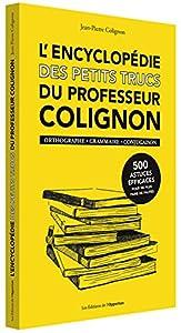 """Afficher """"L'encyclopédie des petits trucs du professeur Colignon"""""""