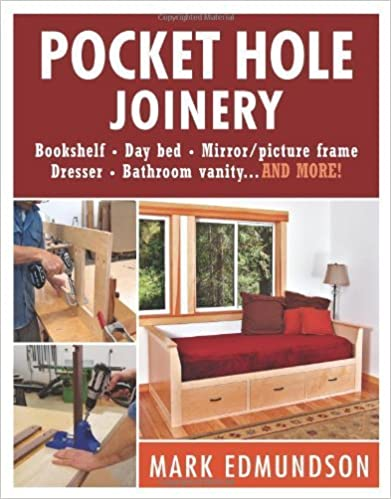 Book Pocket Hole Joinery: Bookshelf* Day Bed* Mirror Picture Frame* Dresser* Bathroom Vanity...and More by Mark Edmundson (7-Oct-2014)
