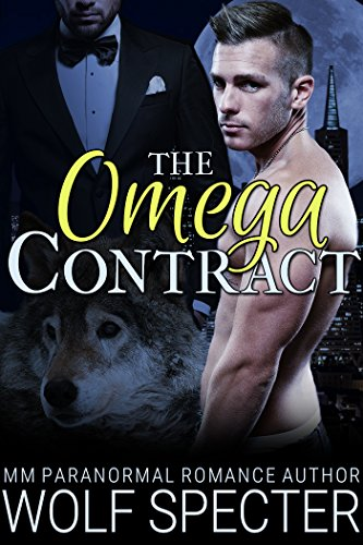 The Omega Contract (M/M Gay Shifter Mpreg Romance)