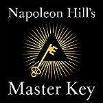 Napoleon Hill's Master Key | Napoleon Hill