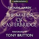 The Mayor of Casterbridge Hörbuch von Thomas Hardy Gesprochen von: Tony Britton