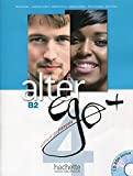 img - for Alter Ego +: Niveau 4 Livre de L'Eleve + CD-ROM (French Edition) book / textbook / text book