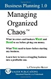 Managing Organized Chaos - Business Planning 1. 0, Christopher Kaizer, 0987877305