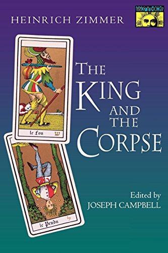 The King and the Corpse: Tales of the Soul's Conquest of Evil (Works by Heinrich Zimmer Book 5)