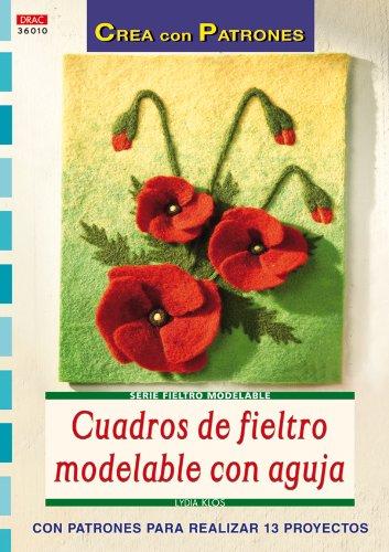 CREA CON PATRONES CUADROS DE FIELTRO MODELABLE CON AGUJA (Spanish) Paperback – 2013