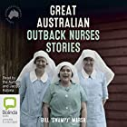 Great Australian Outback Nurses Stories Hörbuch von Bill 'Swampy' Marsh Gesprochen von: Bill 'Swampy' Marsh, Jacqui Katona