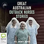 Great Australian Outback Nurses Stories | Bill 'Swampy' Marsh