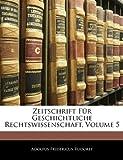 Zeitschrift Für Geschichtliche Rechtswissenschaft, Adolfus Fridericus Rudorff, 1142625672
