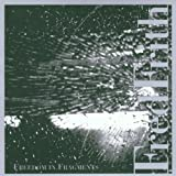 Frith, Fred Freedom In Fragments Avantgarde/Free