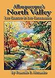 Albuquerque's North Valley: Los Griegos & Los Candelarias
