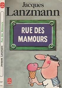 Rue des mamours par Lanzmann