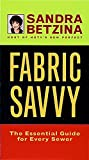 Fabric Savvy: The Essential Guide for Every Sewer