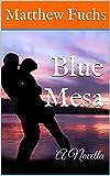 img - for Blue Mesa: A Novella (Descending Civility Book 2) book / textbook / text book