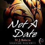 Not a Date   M. J. Roberts