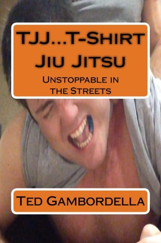 TJJ.T-Shirt Jiu Jitsu: Unstoppable in the Streets