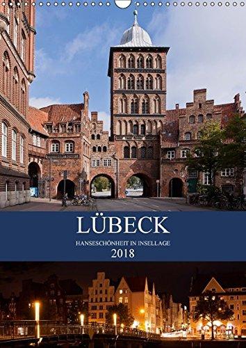 Lübeck - Hanseschönheit in Insellage (Wandkalender 2018 DIN A3 hoch): Lübeck - Zauberhafte Backsteingotik auf der Altstadtinsel (Monatskalender, 14 ... Orte) [Kalender] [Apr 15, 2017] boeTtchEr, U