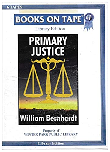 Primary Justice (First in Ben Kincaid Justice Series) COMPLETE AND UNABRIDGED [6 Audio Cassettes/9 Hrs.]: William Bernhardt, Jonathan Marosz: Amazon.com: ...