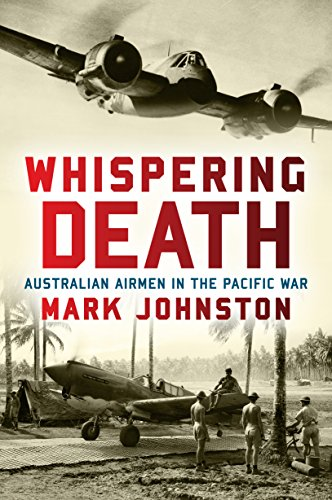 Whispering Death: Australian Airmen in the Pacific