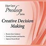 Creative Decision Making: Edgar Cayce Presleep Series | Edgar Cayce