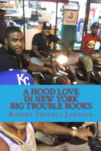 A Hood love in New York: Big Trouble Books (Volume 1)