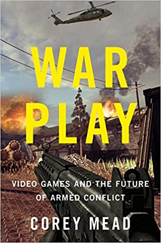 Amazon com: War Play: Video Games and the Future of Armed