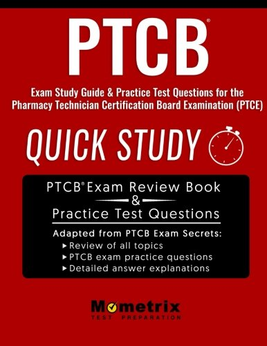 PTCB Exam Study Guide: Quick Study & Practice Test Questions for the ...