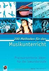 200 Methoden für den Musikunterricht: Praxisorientierte Ideen für die Sekundarstufe von Buschendorff, Florian (2010) Taschenbuch