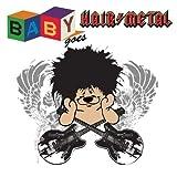 Baby Goes Hair Metal