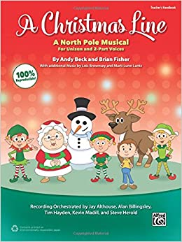 Book A Christmas Line: A North Pole Musical for Unison and 2-Part Voices (Teacher's Handbook)