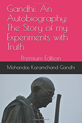 Gandhi: an Autobiography: The Story of my Experiments with Truth: Premium Edition image 1