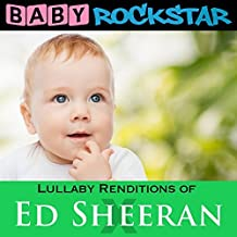 Lullaby Renditions Of Ed Sheeran: X by Baby Rockstar (2014-05-04)