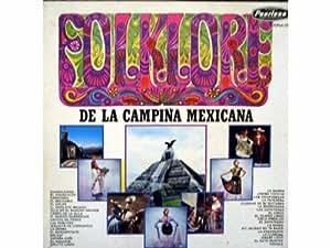 Folklore De La Campina Mexicana [Vinyl LP record] [Schallplatte]