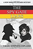 The Spy Gate Liars: A New Sherlock Holmes Mystery (New Sherlock Holmes Mysteries) (Volume 23)