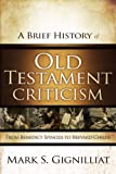 A Brief History of Old Testament Criticism: From Benedict Spinoza to Brevard Childs